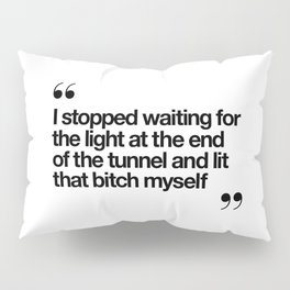 The Light at the End of the Tunnel black and white ink typography poster quote home decor bedroom Pillow Sham
