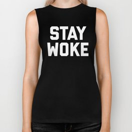 Stay Woke Quote Biker Tank