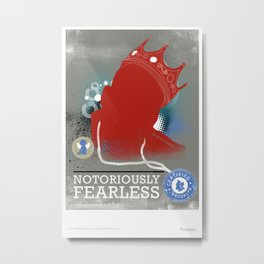 Notoriously FEARLESS Metal Print