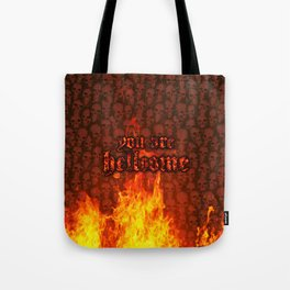 You Are Hellcome Tote Bag