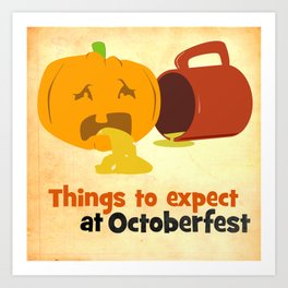 Things to expect at Octoberfest Art Print