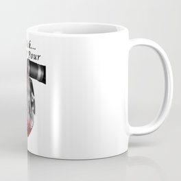Don't Ask... Just Pour - Wine for me Coffee Mug