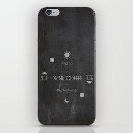 Wake up. Drink Coffee. iPhone Skin