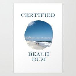 Certified Beach Bum Art Print