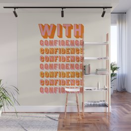 With Confidence Wall Mural