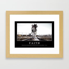 Faith: Inspirational Quote and Motivational Poster Framed Art Print