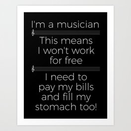 Musicians have to eat too! (treble/dark colors) Art Print