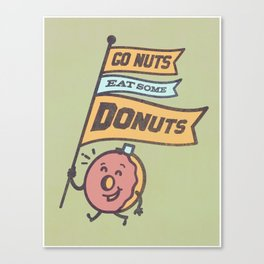 Go Nuts Eat Some Donuts Canvas Print