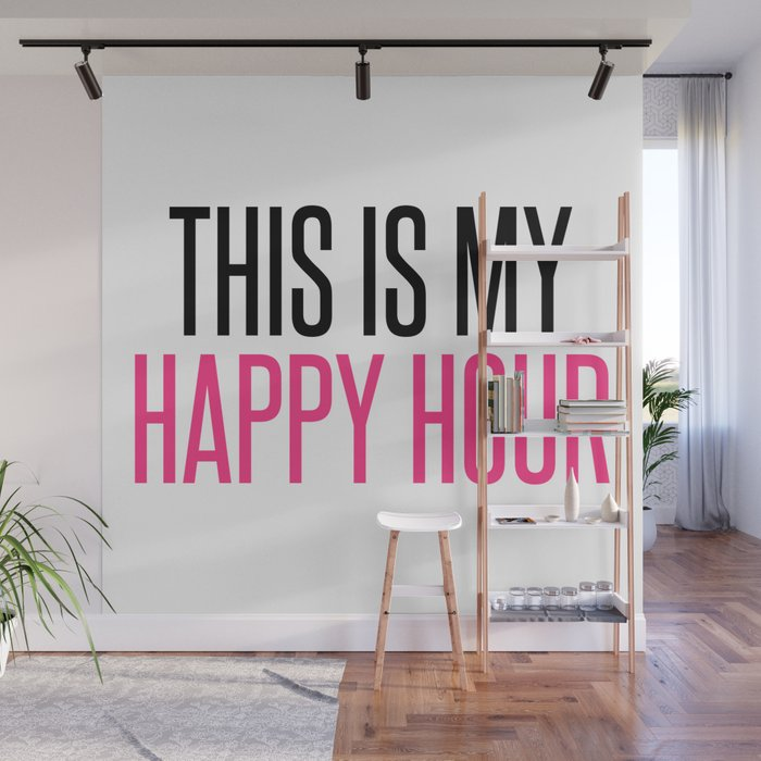 Happy Hour Gym Quote Wall Mural By Jcanimals Society6