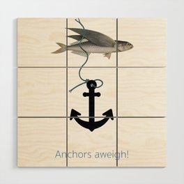 Anchors aweigh! Wood Wall Art