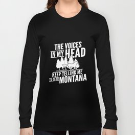 the voies in my head keep telling me to go to montana horse t-shirts Long Sleeve T-shirt