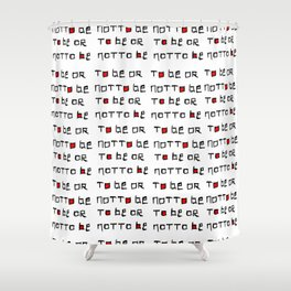 To be or not to be-to be or not to be,shakespeare,hamlet,soliloquy,theater,elizabethan,nunnery scene Shower Curtain
