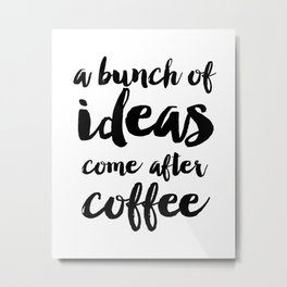 Funny quote Coffee Quote Wall Art Bedroom Decor Funny Print Bathroom Decor Print Teen Poster Metal Print
