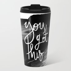 YOU GOT THIS HANDLETTERING QUOTE Travel Mug