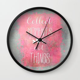 Collect Moments watercolor typography quote Wall Clock