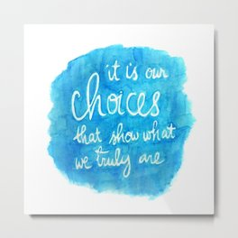 Our Choices - Dumbledore Quote 1 Metal Print
