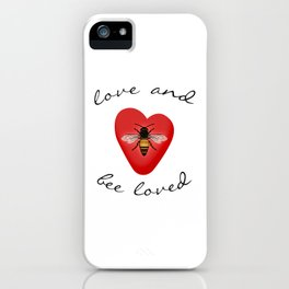 Love and Bee Loved iPhone Case