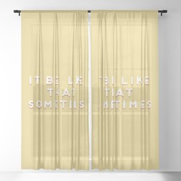 """It be like that sometimes"" Vintage Yellow Type Sheer Curtain"