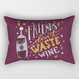 Friends Don't Waste Wine Rectangular Pillow