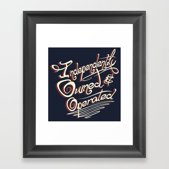 Independently Owned & Operated Framed Art Print