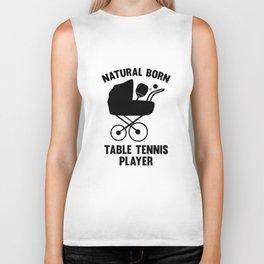 Natural Born Table Tennis Player Biker Tank