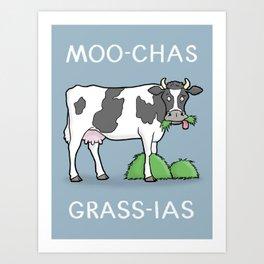 Moo-chas Grass-ias Art Print