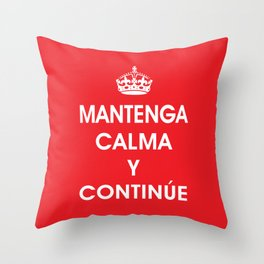 Mantenga Calma Y Continue - Keep Calm and Carry on (SPANISH) Throw Pillow