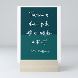 'Tomorrow Is Always Fresh' L.M. Montgomery Inspired Quote Print Mini Art Print