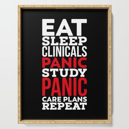 Eat, Sleep, Clinicals, Panic, Study, Panic, Care Plans, Repeat! - Gift Serving Tray