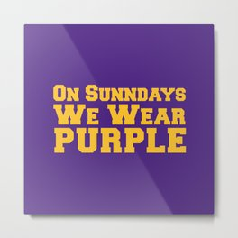 On Sundays We Wear Purple. Metal Print