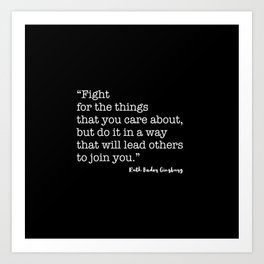 Fight for the things that you care about Art Print