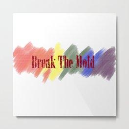 Break The Mold -LGBT Pride Metal Print