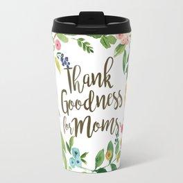 Thank Goodness for Moms Travel Mug