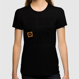 Funny I Like Coffee And My Horses And Maybe 3 People Gift T-shirt