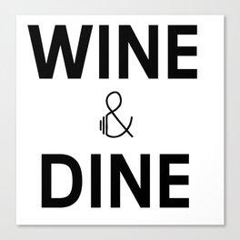 Wine & Dine Canvas Print