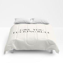 GIRL YOU FUCKING RULE Comforters