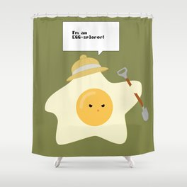 I'm an EGG-splorer! Shower Curtain