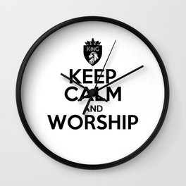 KEEP CALM AND WORSHIP Wall Clock