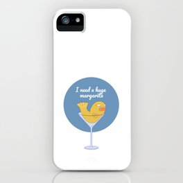 I need a huge margarita! drink party iPhone Case