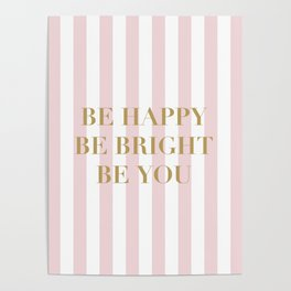 Be happy, be bright and be you Poster