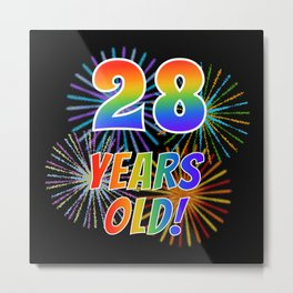 "28th Birthday Themed ""28 YEARS OLD!"" w/ Rainbow Spectrum Colors + Vibrant Fireworks Inspired Pattern Metal Print"