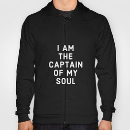 I AM THE CAPTAIN OF MY SOUL Hoody