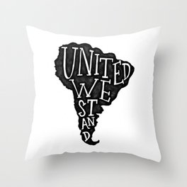 South America - United we stand Throw Pillow