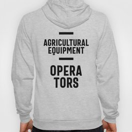 Agricultural Equipment Operators Job Title Gift Hoody