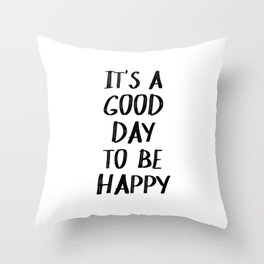 It's a Good Day to Be Happy II Throw Pillow