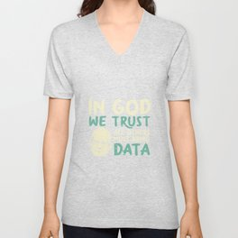 In God We Trust All Others Must Bring Data Unisex V-Neck
