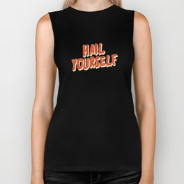 Hail Yourself - LPOTL Biker Tank