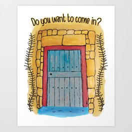 Do you want to come in? My door and my heart are open to you. Art Print