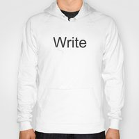 write Hoodies featuring Write by Empire Ruhl