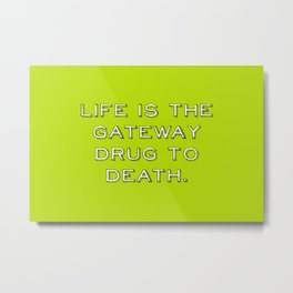 life and death quote Metal Print